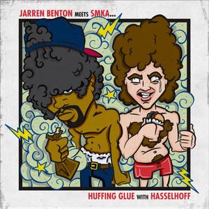 Jarren Benton Meets Smka: Huffing Glue With Hasselhoff