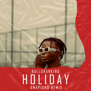 Holiday (Amapiano Remix)