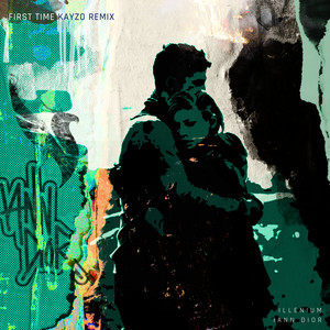 First Time (feat. iann dior) - Sam Feldt Remix by ILLENIUM, Sam Feldt, iann dior