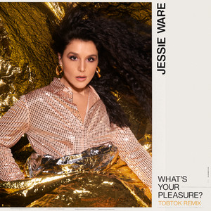 What's Your Pleasure? - Single Edit by Jessie Ware