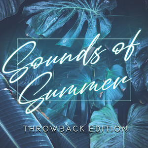 Sounds Of Summer - Throwback Edition