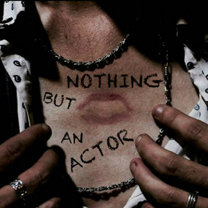 Nothing but an Actor