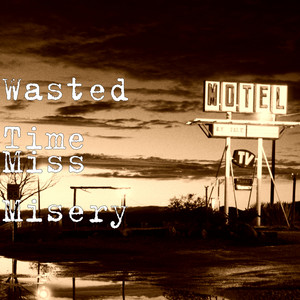 Miss Misery by Wasted Time