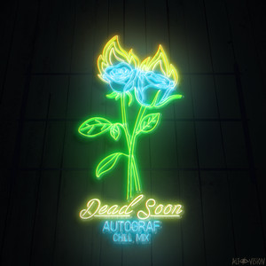 Dead Soon (Chill Mix)