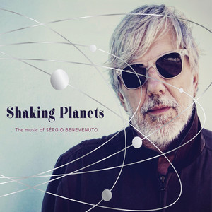 Shaking Planets: The Music Of Sérgio Benevenuto album