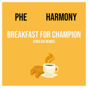 Breakfast For Champion (English Remix)