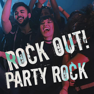 Rock Out! Party Rock