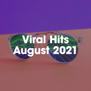 Viral Hits August 2021