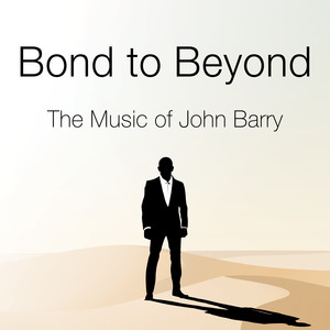 Bond to Beyond: The Music of John Barry album