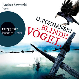 Blinde Vögel (Gekürzte Fassung) Hörbuch kostenlos