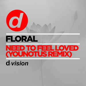 Need to Feel Loved (YOUNOTUS Remix)