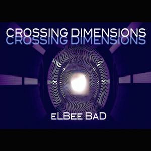 ELBEE BAD – Crossing Dimensions! (Studio Acapella)