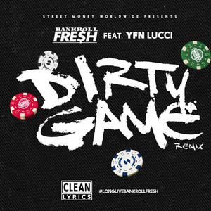 Dirty Game (Remix) [feat. YFN Lucci] - Single