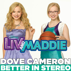 "Better in Stereo (from ""Liv and Maddie"")"