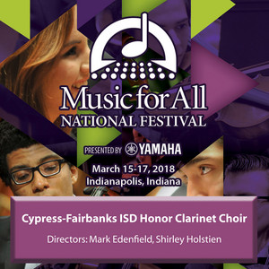 2018 Music for All (Indianapolis, IN): Cypress-Fairbanks ISD Honor Clarinet Choir [Live]