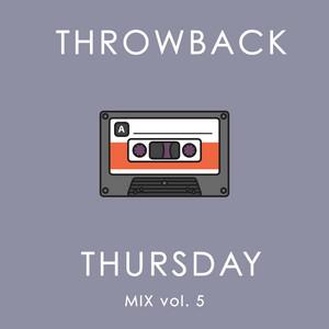 Throwback Thursday Mix Vol. 5