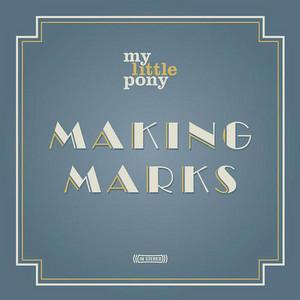 Making Marks (Mylittlepony)