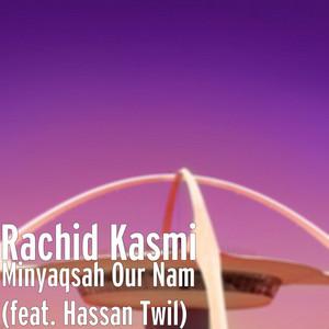 Minyaqsah Our Nam (feat. Hassan Twil)