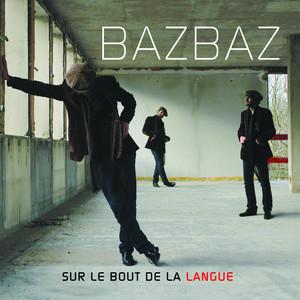 Sur Le Bout De La Langue by Bazbaz