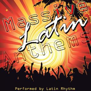 Massive Latin Anthems by Latin Rhythm