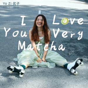 I Love You Very Matcha