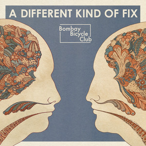 Bombay Bicycle Club  A Different Kind Of Fix :Replay