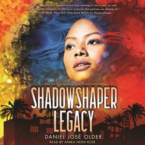 Shadowshaper Legacy - Shadowshaper Cypher, Book 3 (Unabridged)