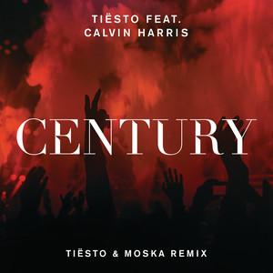 Century (Tiësto & Moska Remix) (feat. Calvin Harris)