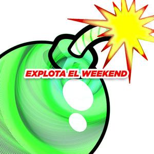 Explota El Weekend
