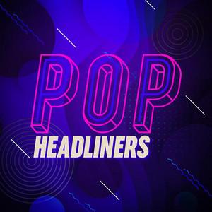 Pop Headliners