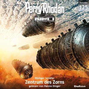 Zentrum des Zorns - Perry Rhodan - Neo 125 (Ungekürzt) Hörbuch kostenlos