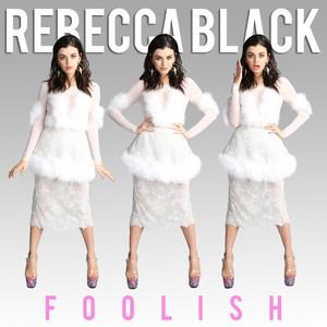 Rebecca Black – Foolish (Acapella)