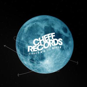 Cheff Records, KIDD, TopGunn, Klumben, ELOQ - Sender mig til månen (feat. Kidd, TopGunn, Klumben & ELOQ)