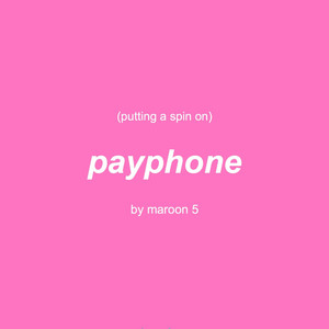 Putting a Spin on Payphone