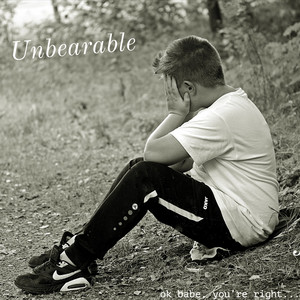Unbearable (Ok, Babe You're Right)