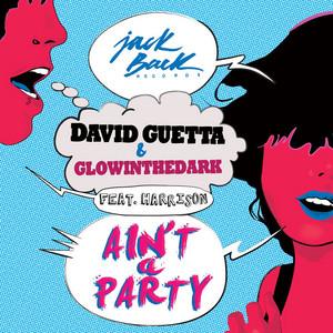 David Guetta Ft Glowinthedark Harrison – Ain't A Party (Acapella)
