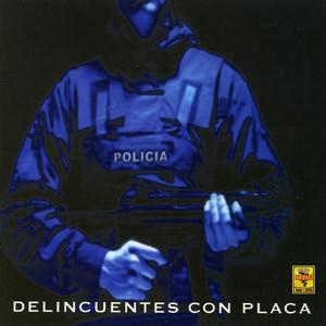Delincuentes Con Placa - El Haragán Y Compañía