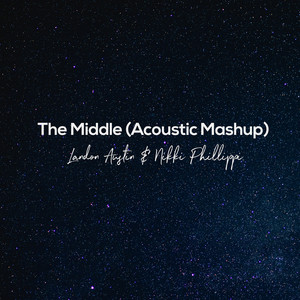 The Middle (Acoustic Mashup)