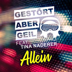Allein by Gestört aber GeiL, Tina Naderer