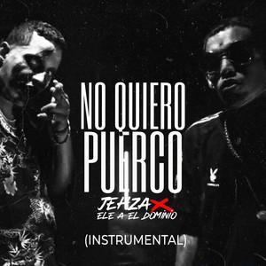 No Quiero Puerco a Mi Lao (Instrumental) [feat. Ele A El Dominio]