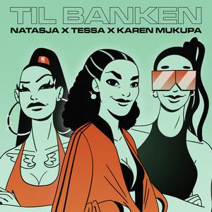 Natasja x Tessa x Karen Mukupa - Til Banken