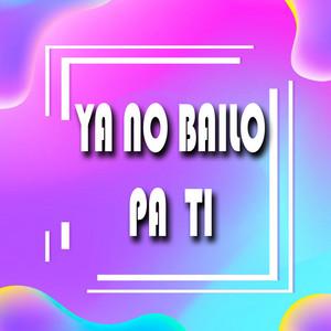 Ya No Bailo Pa Ti (Remix)