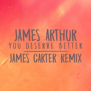 You Deserve Better (James Carter Remix) Albümü