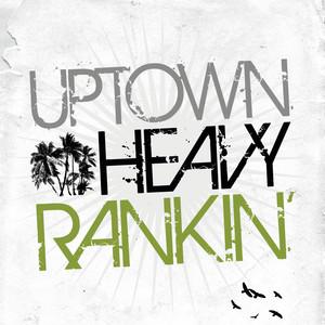 Uptown Heavy Ranking