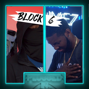 Block 6 x Fumez The Engineer - Plugged In Freestyle