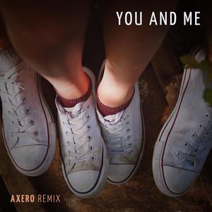 You And Me (Axero Remix)