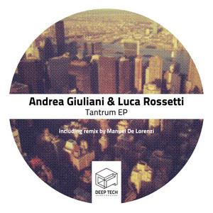 Tantrum - Manuel De Lorenzi Deep Mood Remix by Andrea Giuliani, Luca Rossetti, Manuel De Lorenzi