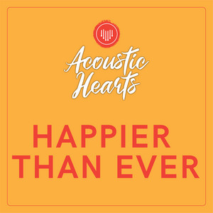 Happier Than Ever by Acoustic Hearts