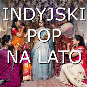 Indyjski Pop na Lato