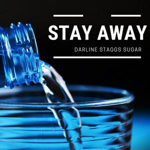 Stay Away by Darline Staggs Sugar